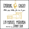 Gmorning, Gnight!: Little Pep Talks for Me & You (Unabridged) - Lin-Manuel Miranda