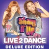 Shake It Up: Live 2 Dance (Music from the Original TV Series) [Deluxe Edition]
