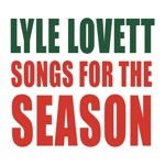 Lyle Lovett - The Girl with the Holiday Smile