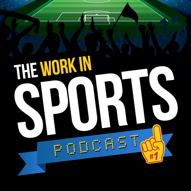 The Work In Sports Podcast   Insider Advice For Sports Careers By Brian  Clapp   Work In Sports On Apple Podcasts