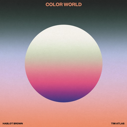 Hablot Brown & Tim Atlas - Color World image cover