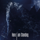 Here I Am Standing