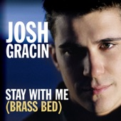 Josh Gracin - Stay With Me (Brass Bed)