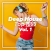 Разные артисты - Deep House Top 1000, Vol. 1 - Armada Music обложка