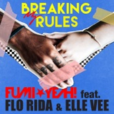 Breaking My Rules (feat. Flo Rida & Elle Vee) - Single