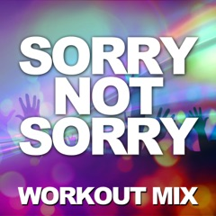 Sorry Not Sorry (Workout Mix)