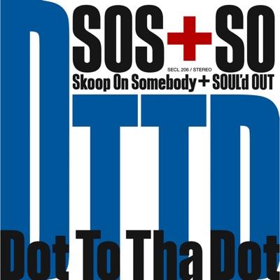 Dot To Tha Dot - Single - Skoop on Somebody