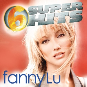6 Super Hits: Fanny Lu - EP Mp3 Download