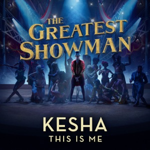 """Kesha - This Is Me (From """"The Greatest Showman"""")"""