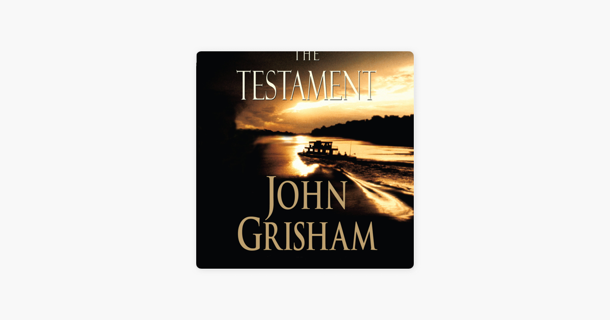 The Testament: A Novel (Unabridged) - John Grisham
