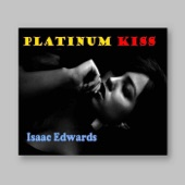 Isaac Edwards - Platinum Kiss