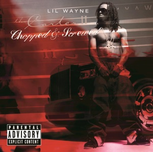 Tha Carter, Vol. 2 - Chopped & Screwed Mp3 Download