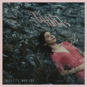 Violette Wautier - Goodbye