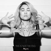 This Is Not the End - MILCK - MILCK