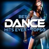 Best Dance Hits Ever - Top 50
