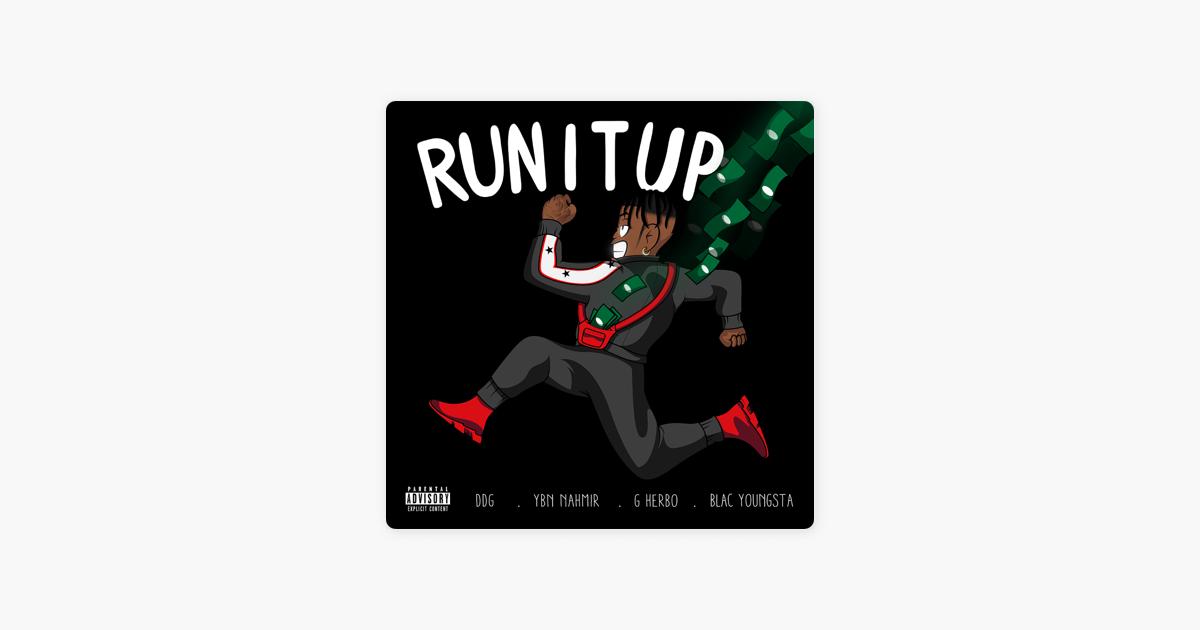 Run It Up (feat  YBN Nahmir, G Herbo & Blac Youngsta) - Single by DDG