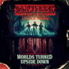 Gina McIntyre, Matt Duffer - foreword & Ross Duffer - foreword - Stranger Things: Worlds Turned Upside Down: The Official Behind-the-Scenes Companion (Unabridged)  artwork