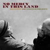 No Mercy In This Land, Ben Harper & Charlie Musselwhite