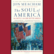 The Soul of America: The Battle for Our Better Angels (Unabridged)