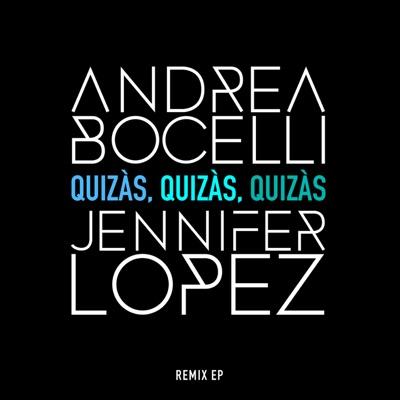 Quizàs, Quizàs, Quizàs (feat. Jennifer Lopez) - EP - Andrea Bocelli