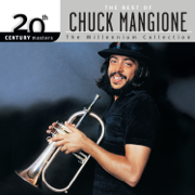 20th Century Masters: The Best of Chuck Mangione (The Millennium Collection) - Chuck Mangione - Chuck Mangione
