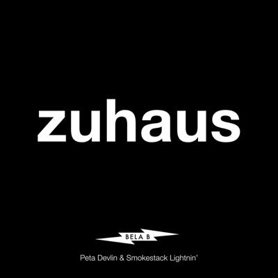Zuhaus (feat. Peta Devlin & Smokestack Lightnin') [Single-Edit] - Single - Bela B