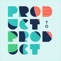 Podcast cover art for Product to Product: A Product Management Podcast for / by Product People