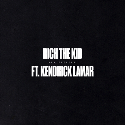 New Freezer (feat. Kendrick Lamar) - Rich The Kid song