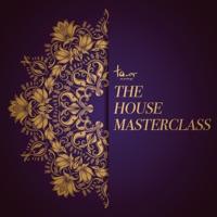 The House Masterclass