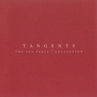 The Tea Party - Tangents - The Tea Party Collection artwork