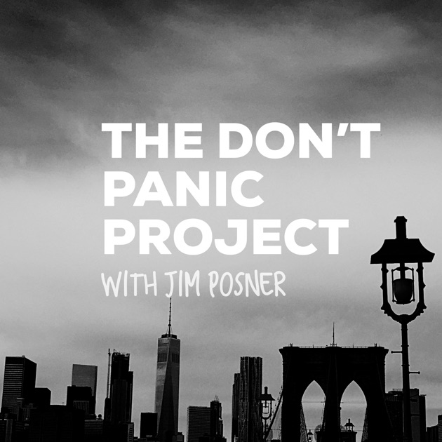 The Don\'t Panic Project by Jim Posner on Apple Podcasts