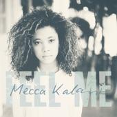 Mecca Kalani - Feel Me