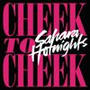 Sahara Hotnights - Cheek to Cheek bild