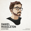 Daniel Muggleton - Let Me Finish  artwork