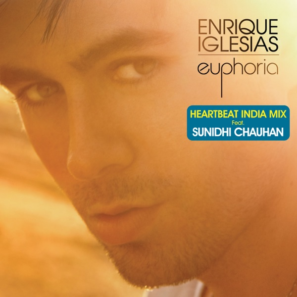 Heartbeat (India Mix) [feat. Sunidhi Chauhan] - Single
