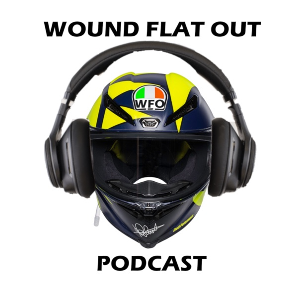 Wound Flat Out Motorcycle Racing Podcast