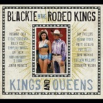 Blackie & The Rodeo Kings - If I Can't Have You (feat. Lucinda Williams)