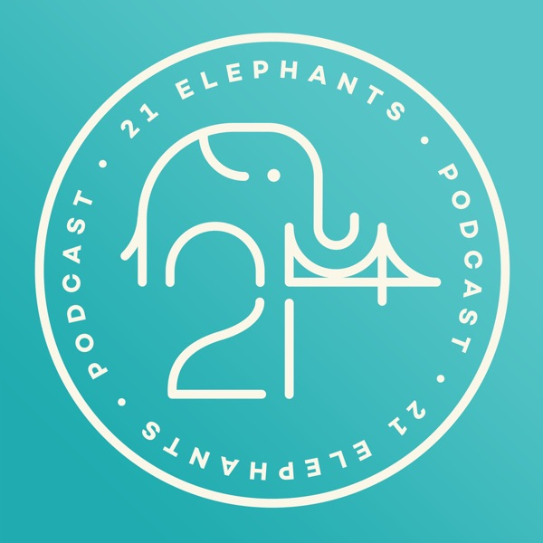 The 21 Elephants Podcast