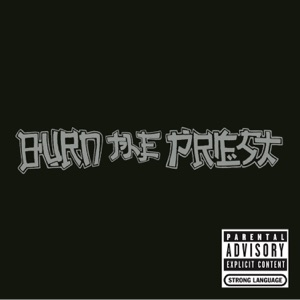 Burn the Priest Mp3 Download