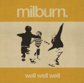 Milburn - Well Well Well