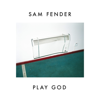 Play God - Sam Fender mp3