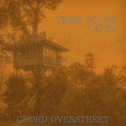 Tree House Tapes - EP - Chord Overstreet - Chord Overstreet