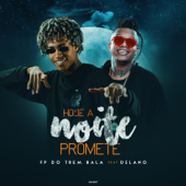 [Download] Hoje a Noite Promete (feat. Delano) MP3