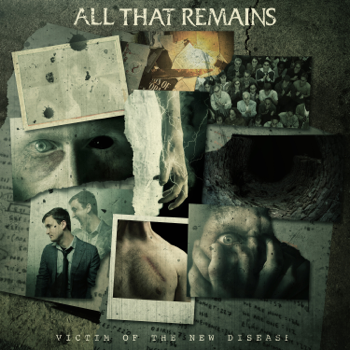 Victim of the New Disease All That Remains album songs, reviews, credits