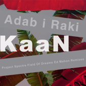 Adab I Raki (Field of Dreams Remix) - Kaan