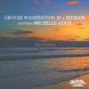 Grover Washington, Jr. - Lost In Love (feat. Michelle Gold) artwork