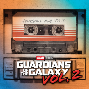 Various Artists - Guardians of the Galaxy, Vol. 2: Awesome Mix, Vol. 2 (Original Motion Picture Soundtrack)