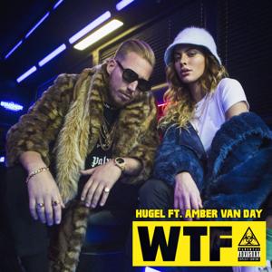 HUGEL - WTF feat. Amber Van Day