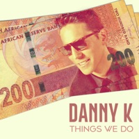 Danny K - Things We Do