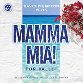 Mamma Mia! for Ballet: 35 Inspirational Ballet Class Tracks